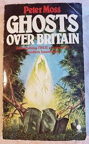 Ghosts Over Britain – tekijä: Peter Moss