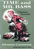 Time and Mr. Bass: A Mushroom Planet Book by…