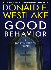 Good Behavior: A Dortmunder Novel (Book Six)…