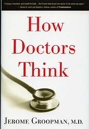 How Doctors Think av Jerome Groopman