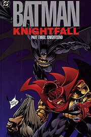 Batman: Knightfall, Part Three: KnightsEnd…