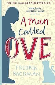 A Man Called Ove: A Novel de Fredrik Backman