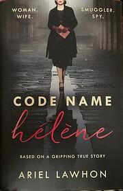 Code Name Hélène: A Novel – tekijä:…