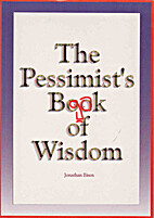 The pessimist's book of wisdom by…