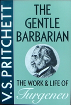 The Gentle Barbarian: The Life and Work of…