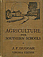 Agriculture for southern schools. by J. F.…