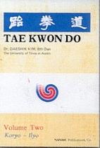 TAEKWONDO VOLUME TWO by Daeshik Kim