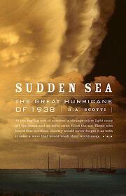 Sudden Sea: The Great Hurricane of 1938 di…