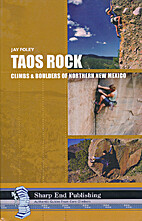 Taos rock : climbs and boulders of northern…