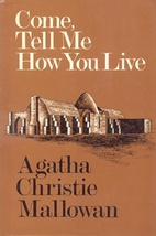 Come, Tell Me How You Live by Agatha…