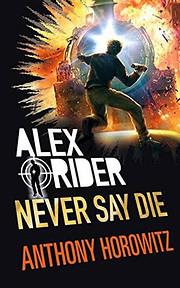 Never Say Die (Alex Rider) af Anthony…