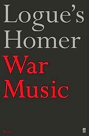 War Music de Christopher Logue
