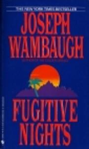 Fugitive Nights – tekijä: Joseph Wambaugh