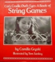 Cat's Cradle, Owl's Eyes: A Book of String…