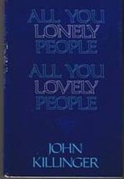 All You Lonely People, All You Lovely People…
