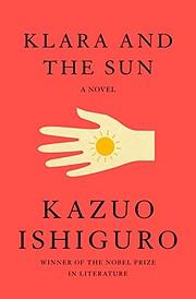 Klara and the Sun: A novel – tekijä:…