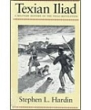 Texian Iliad: A Military History of the…