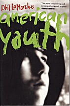 American Youth: A Novel by Phil Lamarche