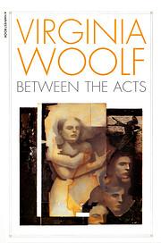 Between the Acts de Virginia Woolf