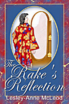 The Rake's Reflection by Lesley-Anne McLeod