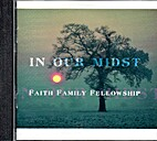 In Our Midst - Faith Family Fellowship by…