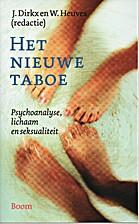 Het nieuwe taboe psychoanalyse, lichaam en…