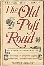 The Old Post Road: The Story of the Boston…