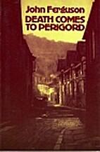 Death Comes To Perigord by John Ferguson