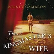 The Ringmaster's Wife – tekijä: Kristy…