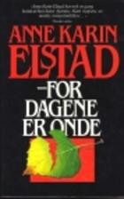 For dagene er onde by Anne Karin Elstad