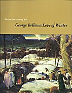 George Bellows: Love of winter by David F…
