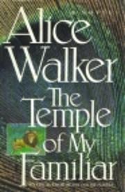 The Temple Of My Familiar - de Alice Walker