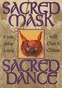 Sacred Mask Sacred Dance (Llewellyn's Craft Series) - Evan John Jones