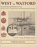 West of Watford by F. W. Goudie
