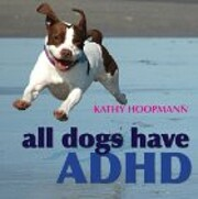 All Dogs Have ADHD de Kathy Hoopmann