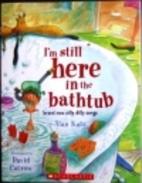 I'm Still Here in the Bathtub: Brand…