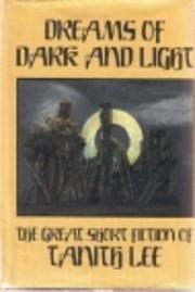 Dreams of Dark and Light por Tanith Lee