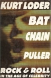 Bat Chain Puller: Rock and Roll in the Age…