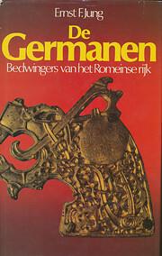 De Germanen. Bedwingers van het Romeinse…