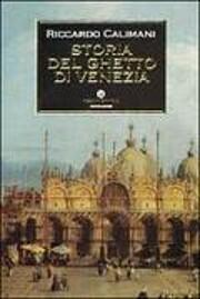 The ghetto of Venice de Riccardo Calimani