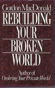 Rebuilding Your Broken World de Gordon…