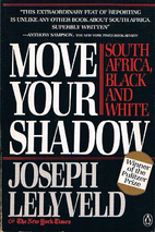 Move Your Shadow: South Africa, Black and…