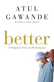 Better: A Surgeon's Notes on Performance af…