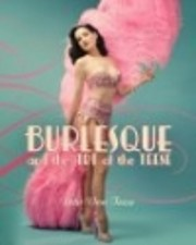Burlesque and the Art of the Teese / Fetish…