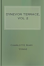 Dynevor Terrace; Or, The Clue of Life -…