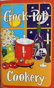 Crock-pot cookery por Irena Chalmers