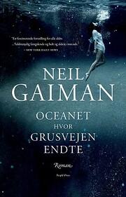 Oceanet hvor grusvejen endte por Neil Gaiman
