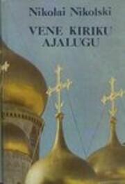 Vene kiriku ajalugu – tekijä: Nikolai…