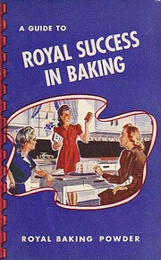 A GUIDE TO ROYAL SUCCESS IN BAKING ( Royal…