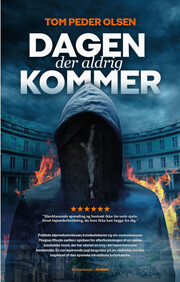 Dagen der aldrig kommer af Tom Peder Olsen